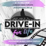 """Humanitarni filmski festival """"Drive-in for Life"""" @ Novosadski sajam & Arena Cineplex"""